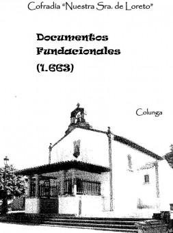 DOCUMENTOS FUNDACIONALES DEL SANTUARIO DE NUESTRA SEÑORA DE LORETO EN COLUNGA, y la reivindicación de San Cipriano, de paso...