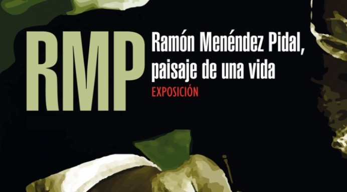 Exposición biográfica: Ramón Menéndez Pidal, Paisaje de una vida
