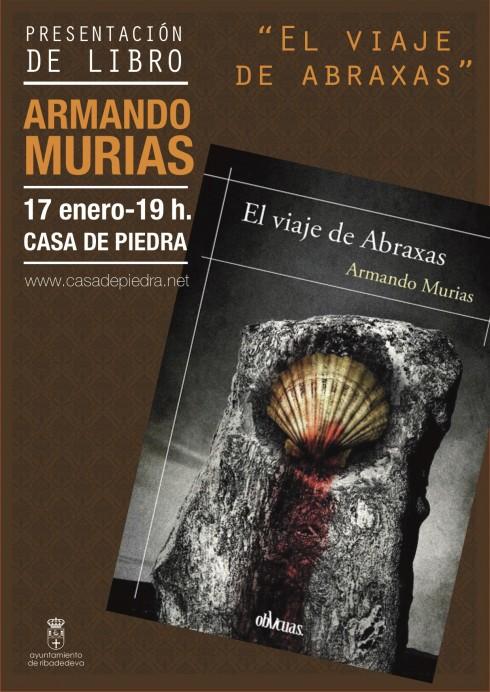 El escritor Armando Murias presenta su novela El viaje de Abraxas en la Casa de Piedra.